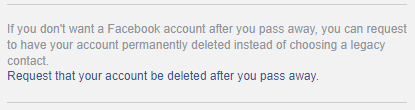facebook option stating request that your account be deleted after you pass away